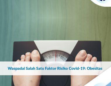 Waspadai Salah Satu Faktor Risiko Covid-19: Obesitas